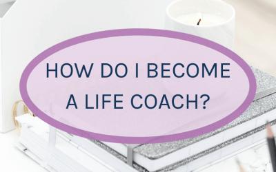 How do I become a Life Coach?
