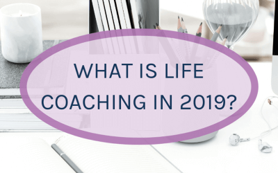 What is Life Coaching in 2019