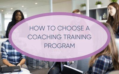 How to Choose A Coaching Training Program